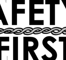 Safety First (safety Wire) Sticker