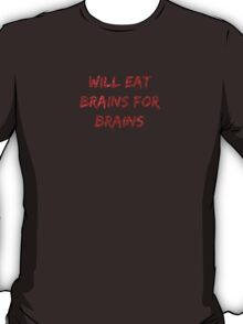 Will Eat Brains for Brains T-Shirt