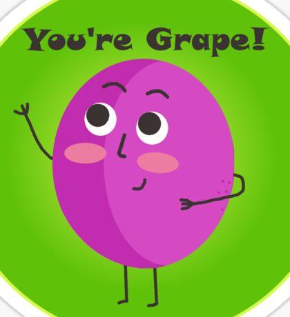 You're Grape! Sticker