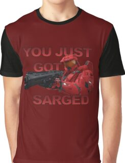 You just got Sarged - Sarge - Red vs Blue Graphic T-Shirt
