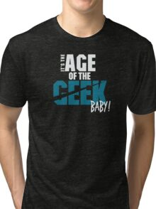 Age of the Geek Tri-blend T-Shirt