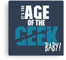 Age of the Geek Canvas Print