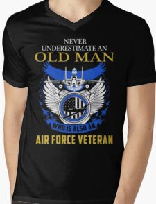 NEVER UNDERESTIMATE AN OLD MAN WHO IS ALSO AN AIR FORCE VETERAN Mens V-Neck T-Shirt