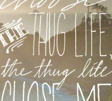 I Didn't Choose the Thug Life Sticker