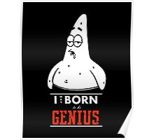 Patrick Star - I was Born to be Genius Poster