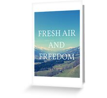 Fresh Air And Freedom Greeting Card