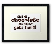 Give me chocolate and nobody gets hurt Framed Print