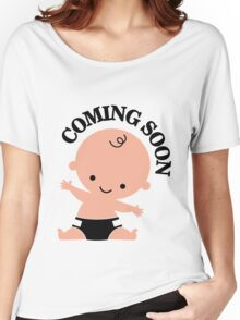 Baby coming soon Women's Relaxed Fit T-Shirt