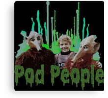 The Pod People Canvas Print
