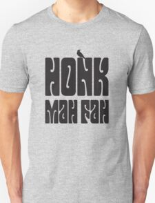 Honk Mah Fah / Dark Tower Unisex T-Shirt