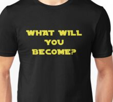Rogue One- What Will You Become? Unisex T-Shirt