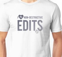 Photoshop Master: I love non-destructive edits. Unisex T-Shirt