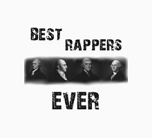 Best Rappers Ever - Hamilton (Black text) Unisex T-Shirt