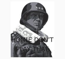 "Patton ""Homie don't play that"" by tyvansant"
