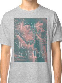 Drop Bass Not Bombs (Vintage) Classic T-Shirt