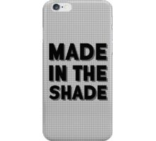 Made in the Shade iPhone Case/Skin