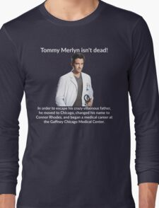 Tommy Merlyn Isn't Dead! Long Sleeve T-Shirt