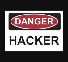 Danger Hacker - Warning Sign by graphix