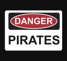 Danger Pirates - Warning Sign by graphix
