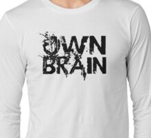 Own Brain Long Sleeve T-Shirt