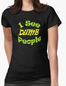 """""""I See Dumb People""""  T-Shirt"""