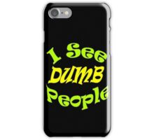"""I See Dumb People""  iPhone Case/Skin"
