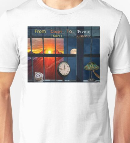 From Start to Finish Unisex T-Shirt