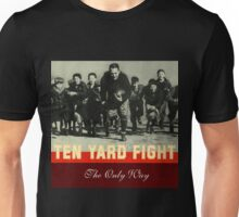 ten yard fight the only way Unisex T-Shirt