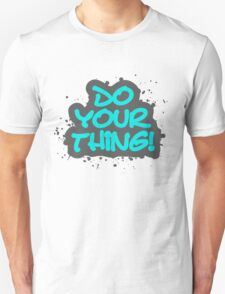 Do your thing! Unisex T-Shirt