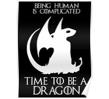 Game of thrones time to be a dragon Poster