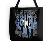 Gaters Gonna Gate Tote Bag