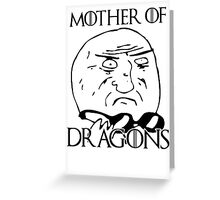 Game of Thrones - Mother of Dragons Greeting Card