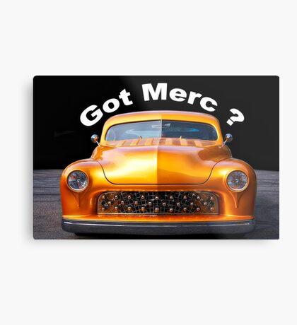 1950 Mercury Custom 'Got Merc?' Metal Print