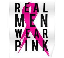 Real Men Wear PINK - Mens Breast Cancer Poster
