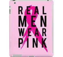 Real Men Wear PINK - Mens Breast Cancer iPad Case/Skin