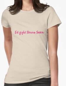 I'd fight Steven Sater Womens Fitted T-Shirt