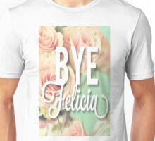 Bye Felicia Roses Design Unisex T-Shirt