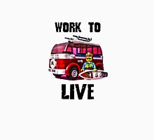 Work to live #YOLO Unisex T-Shirt