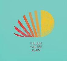 Sun will rise again by Budi Satria Kwan