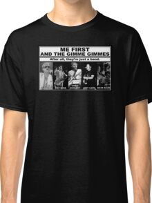 Me First And The Gimme Gimmes - Just A Band Classic T-Shirt