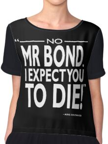 007 - I Expect You To Die Chiffon Top