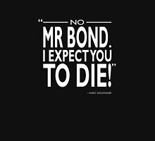 007 - I Expect You To Die Unisex T-Shirt