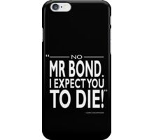 007 - I Expect You To Die iPhone Case/Skin