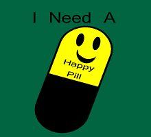 I Need a Happy Pill Unisex T-Shirt