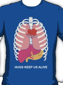Hugs keep us alive T-Shirt