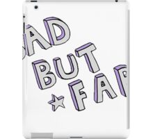 SAD BUT FAB funny tumblr sticker! iPad Case/Skin