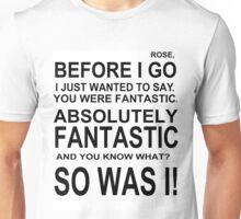 You were fantastic. Unisex T-Shirt