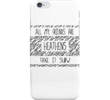 heathens iPhone Case/Skin
