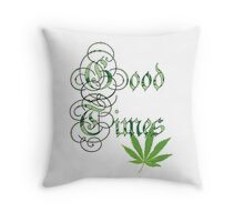 Marijuana Good Times Throw Pillow