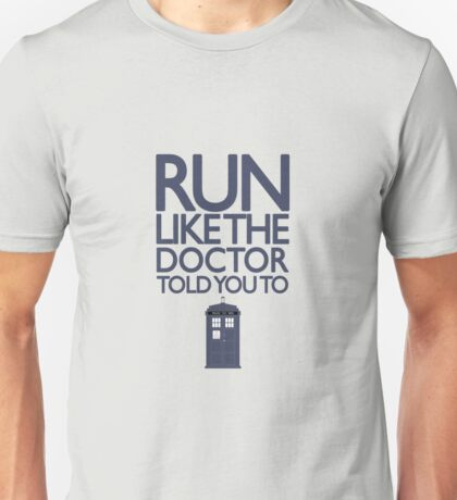 Run like the Doctor told you to - Doctor Who Unisex T-Shirt